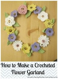 How to Crochet a Flower Garland. Make a pretty spring garland! Full instructions and downloadable patterns for all the flowers. From Tea and a Sewing Machine www.awilson.co.uk.
