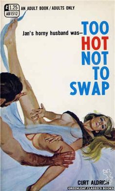 Too Hot Not To Swap by Curt Aldrich, cover art by Robert Bonfils (1970)