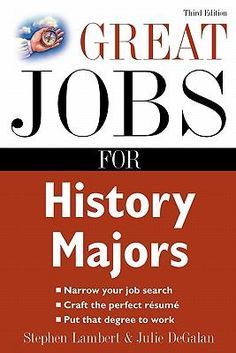 Explores several career paths for history majors: Nonclassroom education, Curatorial and archival management,  Information specialization,  Business administration and management and Teaching in traditional classroom