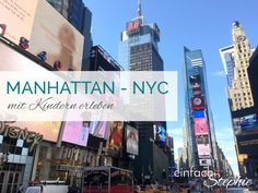 Manhattan, NYC mit Kindern erleben. Meine Tipps für einen entspannten Urlaub mit Kindern in New York City:  https://einfachstephie.de/2016/09/02/manhattan-new-york-city-mit-kindern/