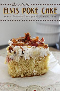 The Ode to Elvis Poke Cake - it has peanut butter, bananas and BACON!