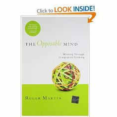 """Opposable Mind: Winning Through Integrative Thinking: Roger L. I love the concept of this book, though it can be a bit repetitive, and I kept finding myself """"guessing the ending"""" of each case study. Roger Martin, Cool Books, Book Projects, Some Quotes, Bedtime Stories, Critical Thinking, Self Development, Case Study, Creative Business"""