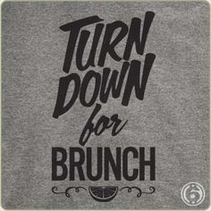 Turn Down For Brunch T-Shirt
