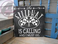The Speedway is Calling and I Must Go hand painted wood sign from 4 Left Turns. Available in lots of great colors, distressed or not. #Racing #HandmadeInAmerica