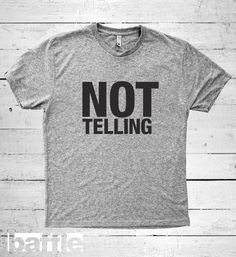 Baffle Tees / Not Telling Men's Tri-Blend by BaffleTeesShop