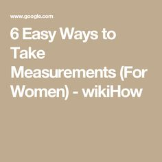 bc66d3aa719 6 Easy Ways to Take Measurements (For Women) - wikiHow