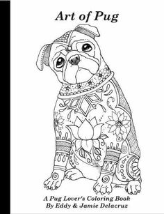 Art Of Pug Coloring Book Volume No 1 Physical By ArtByEddy
