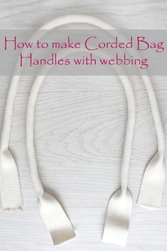 Tutorial: Corded bag handles with webbing