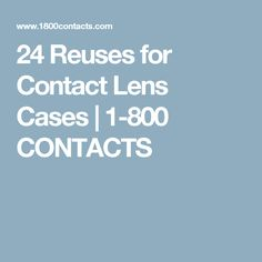 24 Reuses for Contact Lens Cases | 1-800 CONTACTS