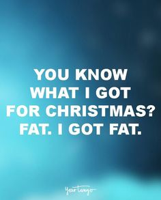 Merry Christmas Quotes   These 25 Funny Christmas Quotes Will Brighten Any  Grinchs Day Julönskningar 84b09241501ed