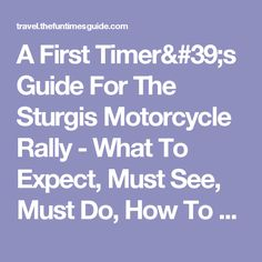 A First Timer's Guide For The Sturgis Motorcycle Rally - What To Expect, Must See, Must Do, How To Pack & Where To Ride | The Travel Guide