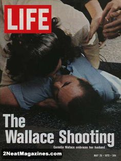 Life Magazine May 26, 1972 : Cover - the Wallace shooting.