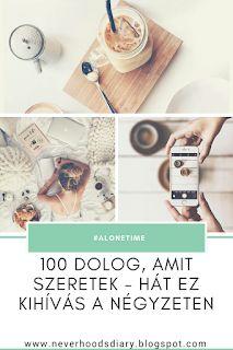 Neverhood's Diary: 100 dolog, amit szeretek - hát ez kihívás a négyzeten The 100, Blog, Blogging