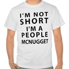I'm Not Short I am A People Mcnugget