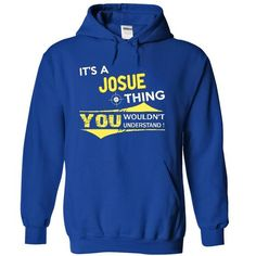 Its JOSUE thing [JOSUE Tshirt] - #gift ideas #hostess gift. TRY => https://www.sunfrog.com/Names/It-RoyalBlue-9961946-Hoodie.html?68278