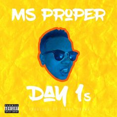 Ms Proper - Day 1s [Prod By Serge Crown] by @MsProper on SoundCloud