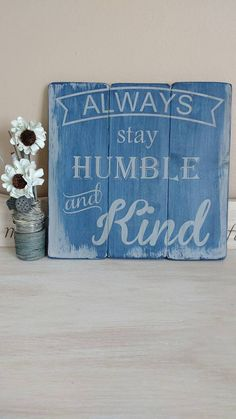 Always Stay Humble and Kind - Rustic Wood Sign - Country Music - Reclaimed Wood Wall Art - Rustic Distressed Sign - Inspirational