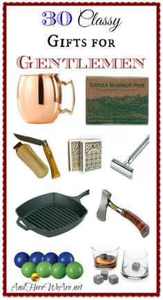 30 Classy Gifts for Gentlemen-- Awesome, thoughtful gifts for your guy | And Here We Are...