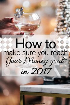 How to make sure you reach your money goals in 2017. Okay so I didn't pay off my debt fast this year, or save as much money as I wanted to so this post really helped me get serious about my money it's time to take some action next year I will reach my goals!