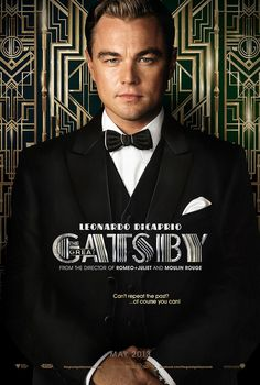 The Great Gatsby (2013)   NEW Movie Poster: Leonardo DiCaprio (Jay Gatsby) in the title role of Baz Luhrmann's big screen adaptation of F. Scott Fitzgerald's classic.