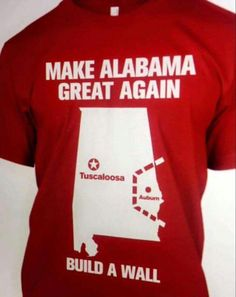 Make Alabama Great Again Build a Wall Shirt Alabama Crimson Tide, Roll Tide Alabama, Roll Tide Football, Sec Football, Crimson Tide Football, Football Memes, Football Stuff, Sports Memes, Football Season