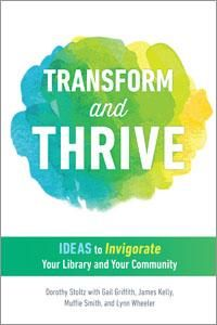 Transform and Thrive: Ideas to Invigorate Your Library and Your Community Books To Read, Encouragement, This Book, Author, Community, Learning, Libraries, Programming, Magazine