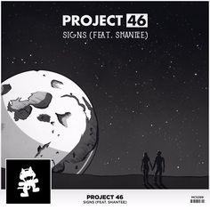 Project 46 - Signs (feat. Shantee) by Monstercat