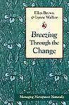 Breezing Through the Change: Managing Menopause Naturally, Walker 1300 #paperback