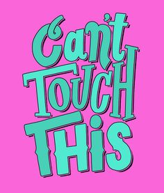 Can't Touch This by Jay Roeder, freelance illustration, hand lettering & design Hand Lettering Art, Typography Letters, Lettering Design, Lettering Ideas, Words Quotes, Wise Words, Sayings, Lit Captions, Hip Hop Lyrics