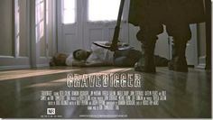"""The horror/thriller """"Gravedigger"""" has released a new trailer and poster. - See more at: http://asouthernlifeinscandaloustimes.blogspot.com/2014/01/trailer-released-for-gravedigger.html#sthash.3Y3cqCTU.dpuf"""