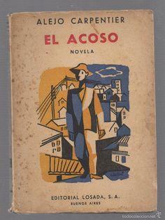 EL ACOSO. ALEJO CARPENTIER. EDITORIAL LOSADA. BUENOS AIRES. 111 PAGINAS. 1º EDICION. 1956. - Foto 1