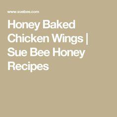 Honey Baked Chicken Wings | Sue Bee Honey Recipes