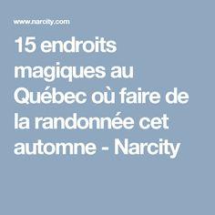 15 endroits magiques au Québec où faire de la randonnée cet automne - Narcity