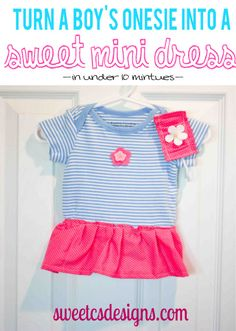 Turn a baby boy's onesie into a mini dress for a girl. I think I actually own the onesie used in this tutorial...