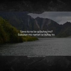 Tagalog Quotes Hugot Funny, Pinoy Quotes, Tagalog Love Quotes, Hugot Quotes, Qoutes, Filipino Funny, Filipino Memes, Fact Quotes, Mood Quotes