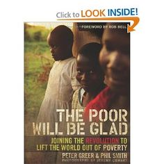 The Poor Will Be Glad by Peter Greer.