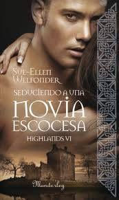 Serie Highlands 06. Seduciendo a una novia escocesa