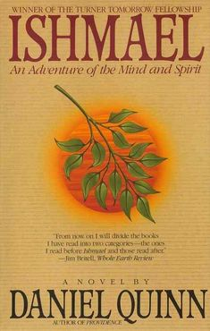 Ishmael, An Adventure of the Mind and Spirit - by Daniel Quinn