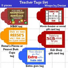 A set of 5 tags for little gifts for your favorite teacher (think end-of-the-year, Teacher Appreciation Week, just to say thanks). Simple and inexpensive but appreciated.  Includes: 1 for M 1 for movie theater or rental gift card 1 for Reese's Peanut Butter Cups or Pieces 1 for a sub shop gift certificate 1 for Extra gum Print right from your own computer