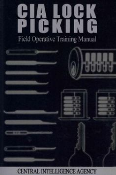 CIA Lock Picking: Field Operative Training Manual (Paperback) More