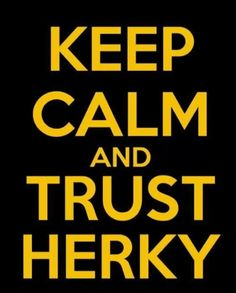Keep calm and trust HerkEy!  What's the chances of seeing this.  So funny!