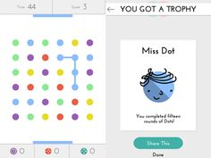 Dots App  The premise is simple: String together as many like-colored circles as possible in 60 seconds. Before you know it, you've won the Nerd Dot trophy for completing twenty rounds. Twenty minutes of your life you won't want back.