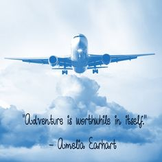 Adventure is worthwhile in itself. Amelia Earhart http://workathome.today/adimerose #adime