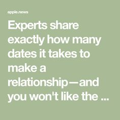 Experts share exactly how many dates it takes to make a relationship—and you won't like the answer — Well+Good Well And Good, How Many, Timeline, Dates, Addiction, Take That, Relationship, Date, Relationships