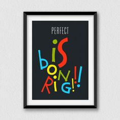 Perfect is boring. Printable inspirational and by Cartelmania