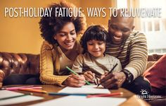 Do you experience post-holiday fatigue or blues? Here are some simple ideas for parents and families to rejuvenate after the holidays.