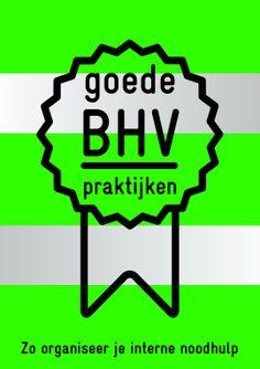 Zo organiseer je interne noodhulp  http://bhv-praktijken.veiligheid.nl/csi/bhv.nsf/content/ADCA286AFF2C6354C1257C1A0043AD73/$file/VNL-BHV-online-lowres.pdf