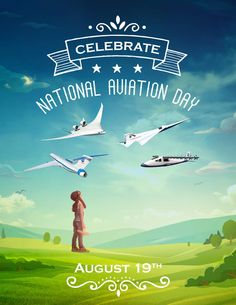 National Aviation Day 2016 illustration, showing a little girl looking up into…