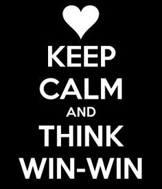 KEEP CALM AND THINK WIN-WIN