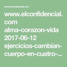 www.elconfidencial.com alma-corazon-vida 2017-06-12 ejercicios-cambian-cuerpo-en-cuatro-semanas_1396207